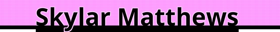 Skylar Matthews